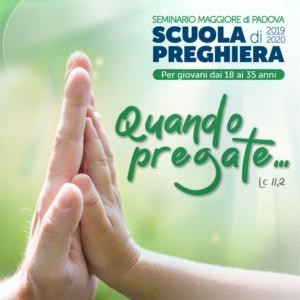 Scuola di Preghiera – IV° appuntamento @ Seminario Maggiore di Padova
